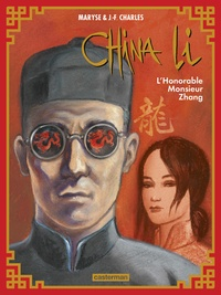 Maryse Charles et Jean-François Charles - China Li Tome 2 : L'Honorable Monsieur Zhang.