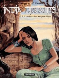 Maryse Charles et Jean-François Charles - India Dreams Tome 3 : A l'ombre des bougainvillées.