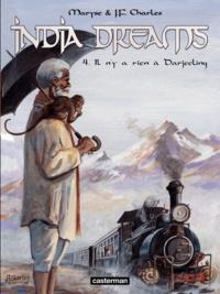 Maryse Charles et Jean-François Charles - India Dreams Tome 4 : Il n'y a rien à Darjeeling.