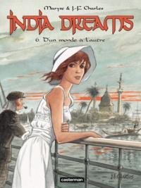 Maryse Charles et Jean-François Charles - India Dreams Tome 6 : D'un monde à l'autre.