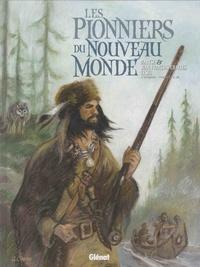 Maryse Charles et Jean-François Charles - Les Pionniers du Nouveau Monde  : L'intégrale Tomes 17 à 20.