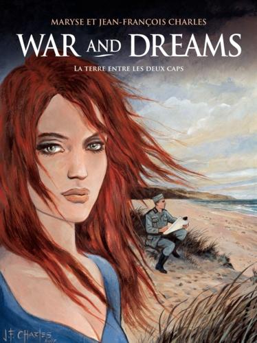War and Dreams Tome 1 La terre entre les deux caps