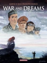 Maryse Charles et Jean-François Charles - War and Dreams Tome 4 : Des fantômes et des hommes.