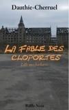Maryse Cherruel et Patrice Dauthie - La fable des cloportes - Lille aux barbares.