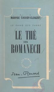 Maryse Choisy-Clouzet - Le thé des Romanech - Le sang des Fabre.