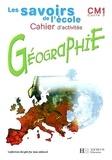 Maryse Clary - Géographie CM1 Cycle 3 - Cahier d'activités.