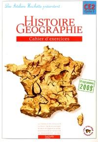 Maryse Clary et Geneviève Dermenjian - Histoire Géographie CE2 Cycle 3, Cahier d'exercices - Programmes 2008.