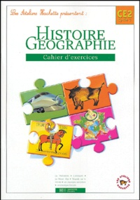 Maryse Clary et Geneviève Dermenjian - Histoire Géographie CE2 Cycle 3 - Cahier d'exercices.