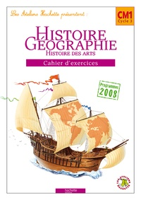 Maryse Clary et Geneviève Dermenjian - Histoire-géographie CM1, cycle 3, cahier d'exercices - Programme 2008.