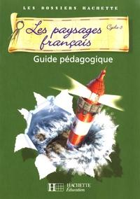 Maryse Clary - Les paysages français Cycle 3 - Guide pédagogique.