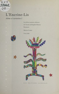 Maryse Comte et Yves Gilli - L'Encrine-Lis (1) : thème et variation.