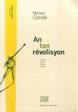 Maryse Condé - An tan révolisyon - Elle court, elle court la liberté, édition français-créole-anglais-espagnol.