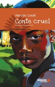 Maryse Condé et Mance Lanctôt - Conte cruel.