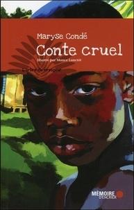 Maryse Condé - Conte cruel.