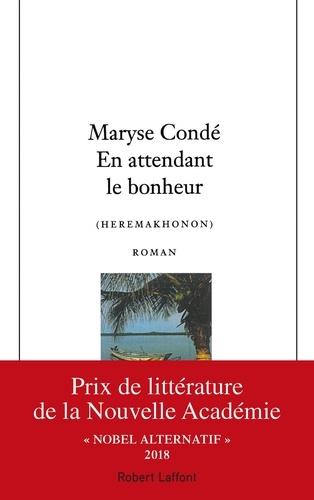 Maryse Condé - En attendant le bonheur (Heremakhonon).