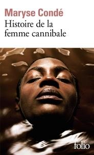 Maryse Condé - Histoire de la femme cannibale.