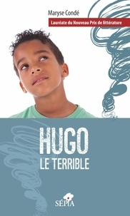 Maryse Condé - Hugo le terrible.