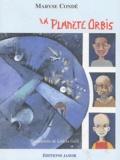 Maryse Condé - La Planète Orbis.