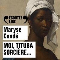 Maryse Condé - Moi, Tituba sorcière....