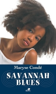 Maryse Condé - Savannah Blues.