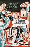 Maryse Condé - Ségou Tome 1 : Les murailles de terre.