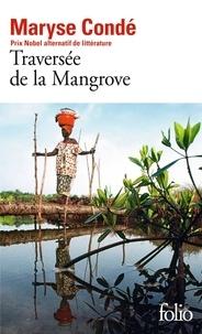 Maryse Condé - Traversée de la mangrove.