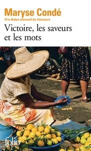 Maryse Condé - Victoire, les saveurs et les mots.
