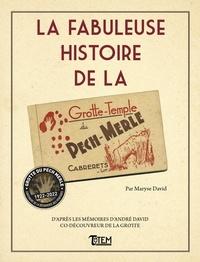Maryse David - La fabuleuse histoire de la grotte du Pech-Merle.