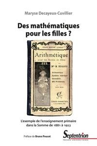 Maryse Decayeux-Cuvillier - Des mathématiques pour les filles ? - L'exemple de l'enseignement primaire dans la Somme de 1881 à 1923.