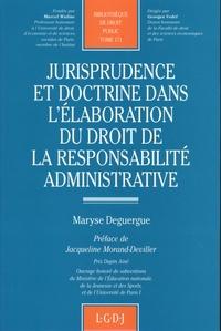Maryse Deguergue - Jurisprudence et doctrine dans l'élaboration du droit de la responsabilité administrative.