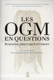 Maryse Deguergue et Cécile Moiroud - Les OGM en questions - Sciences, politique et droit.