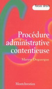 Maryse Deguergue - Procédure administrative contentieuse.