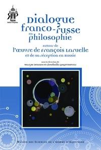 Maryse Dennes et Lioudmila Gogotishvili - Dialogue franco-russe en philosophie - Autour de l'oeuvre de François Laruelle et de sa réception en Russie.