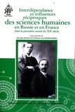 Maryse Dennes et Tatiana Martsinkovskaïa - Interdépendance et influences réciproques des sciences humaines en Russie et en France dans la première moitié du XXe siècle.