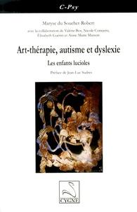 Maryse du Souchet-Robert - Art-thérapie, autisme et dyslexie - Les enfants lucioles.