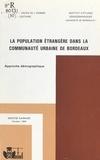 Maryse Gaimard - La population étrangère dans la communauté urbaine de Bordeaux - Approche démographique.
