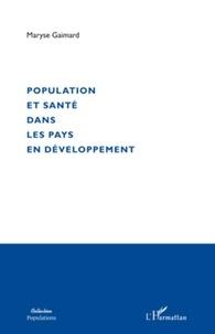 Maryse Gaimard - Population et santé dans les pays en développement.
