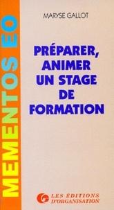Maryse Gallot - Préparer, animer un stage de formation.