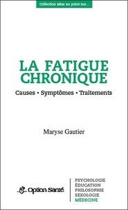 La fatigue chronique - Causes, symptômes, traitements.pdf