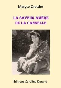 Maryse Gressier - La saveur amère de la cannelle.