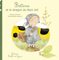 Maryse Grzanka et Emmanuelle Lepicard - Bottine le Lutin Tome 2 : Bottine et le dragon du Bois Joli.