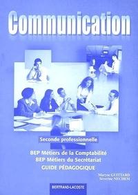 Maryse Guittard et Séverine Nechem - Communication, seconde professionnelle, BEP métiers de la comptabilité, BEP métiers du secrétariat - Guide pédagogique.