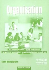 Maryse Guittard et Yvon Le Fiblec - Organisation 2e professionnelle - Guide pédagogique, BEP Métiers du secrétariat, BEP Métiers de la comptabilité.