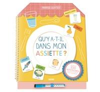 Maryse Guittet - Qu'y a-t-il dans mon assiette ? - Avec 1 feutre effaçable.