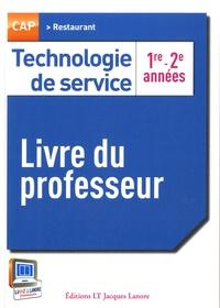 Maryse Hegedus et Pascal Labrousse - Technologie de service CAP Restaurant 1re - 2e années - Livre du professeur.