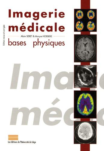 Maryse Hoebeke et Alain Seret - Imagerie médicale - Bases physiques.