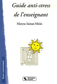 Maryse Isimat-Mirin - Guide anti-stress de l'enseignant.