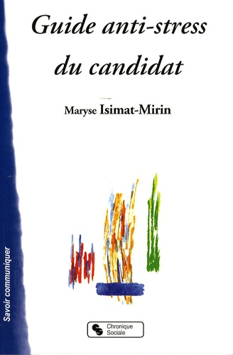 Maryse Isimat-Mirin - Guide anti-stress du candidat.
