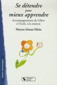 Maryse Isimat-Mirin - Se détendre pour mieux apprendre - Accompagnement de l'élève à l'école, à la maison.