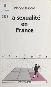 Maryse Jaspard et Bernard Colasse - La sexualité en France.